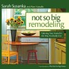 The Not So Big House Remodel Book Sage Architecture